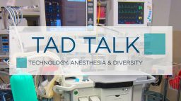 TAD Talk: Teaching, Anesthesia, and Diversity