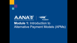 APM Module 1: Introduction to Alternative Payment Models and Value-based Contracts