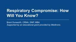 Respiratory Compromise: How will you know?