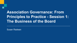 Association Governance: From Principles to Practice - Session 1: The Business of the Board